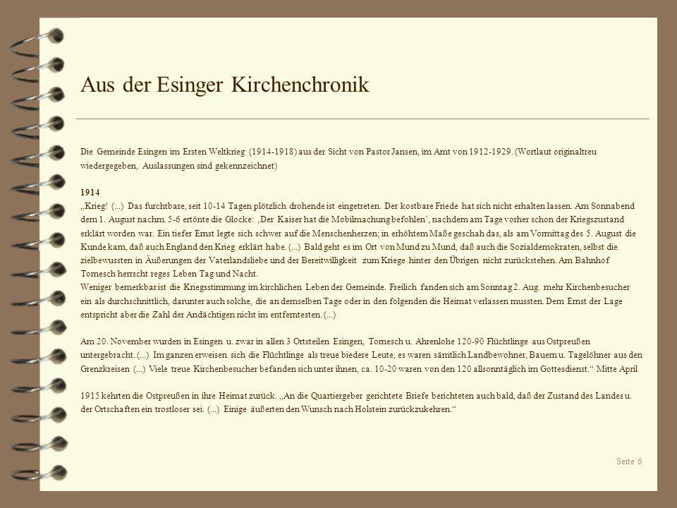 Seite 6 Aus der Esinger Kirchenchronik Die Gemeinde Esingen im Ersten Weltkrieg (1914-1918) aus der Sicht von Pastor Jansen, im Amt von 1912-1929. (Wo