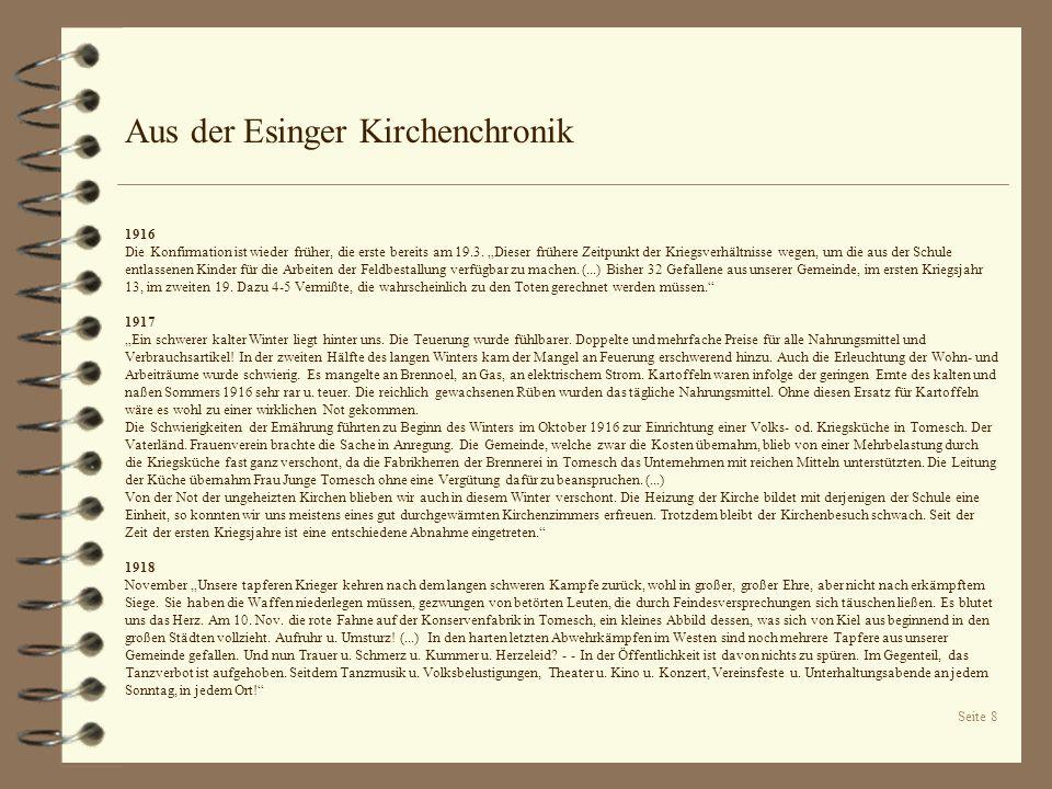 Seite 9 Aus der Esinger Kirchenchronik Heute zitieren wir die Bemerkungen von Pastor Jansen, im Amt von 1912-1929, die er anlässlich der Einweihung der Erinnerungsstätte für die toten Soldaten des Ersten Weltkriegs 1921 in der Kirchenchronik niederschrieb.