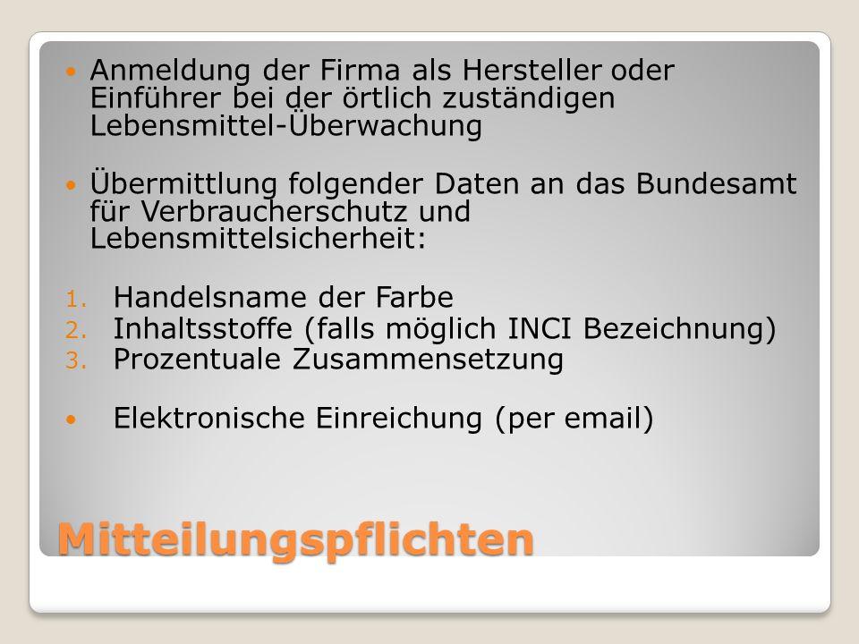 Mitteilungspflichten Anmeldung der Firma als Hersteller oder Einführer bei der örtlich zuständigen Lebensmittel-Überwachung Übermittlung folgender Dat