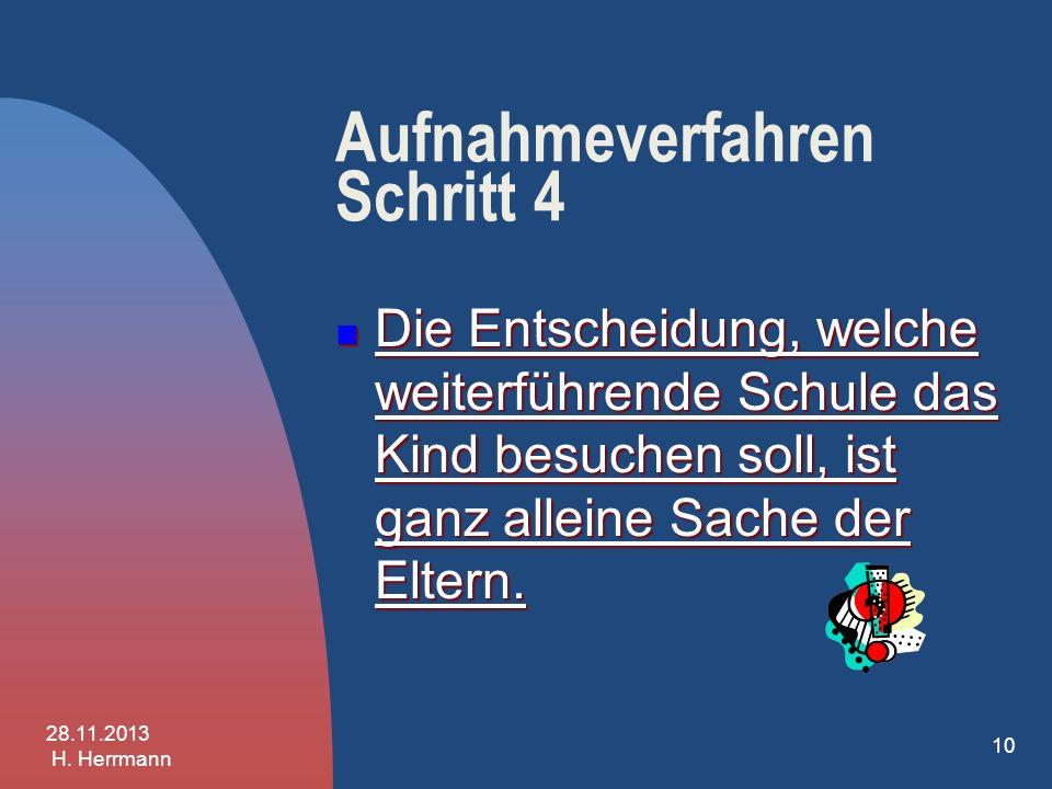 So sieht die Grundschulempfehlung aus, die Sie von uns bekommen: 28.11.2013 H. Herrmann 9