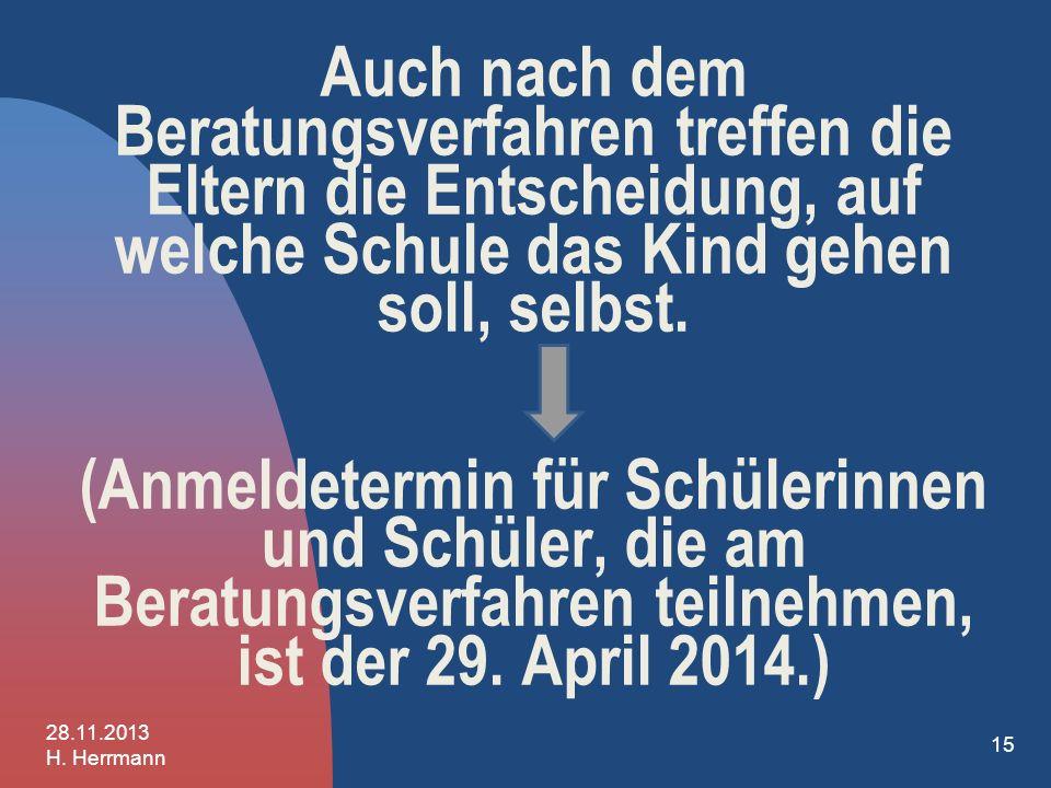 Mit dem Blatt 4 melden Sie Ihr Kind zum Beratungsverfahren an: 28.11.2014 H. Herrmann 14