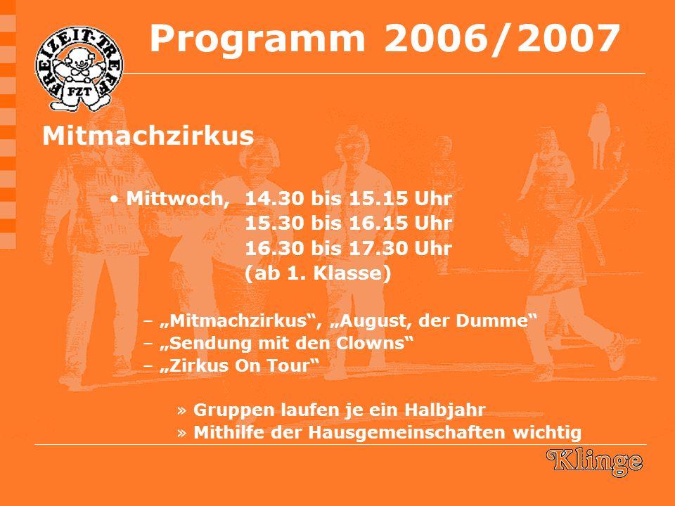 Mitmachzirkus Mittwoch, 14.30 bis 15.15 Uhr 15.30 bis 16.15 Uhr 16.30 bis 17.30 Uhr (ab 1.