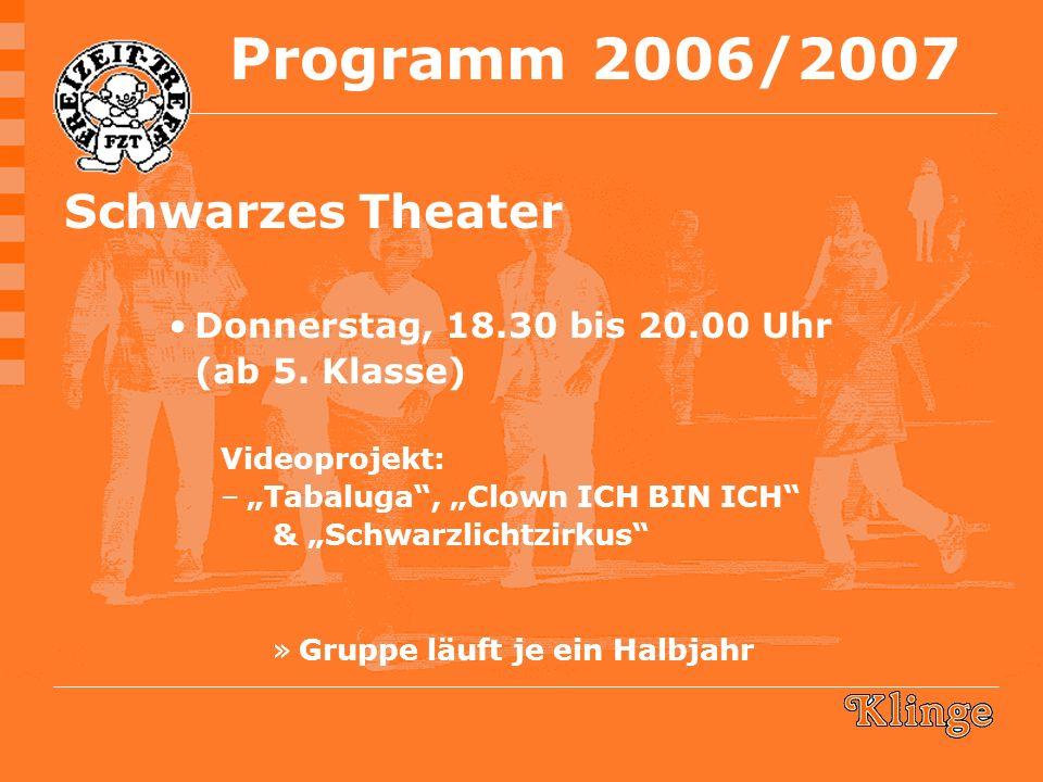 Schwarzes Theater Donnerstag, 18.30 bis 20.00 Uhr (ab 5.