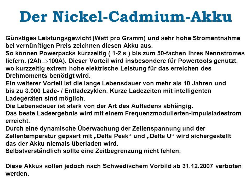 Der Nickel-Cadmium-Akku Günstiges Leistungsgewicht (Watt pro Gramm) und sehr hohe Stromentnahme bei vernünftigen Preis zeichnen diesen Akku aus. So kö