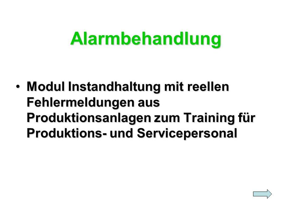 Alarmbehandlung Modul Instandhaltung mit reellen Fehlermeldungen aus Produktionsanlagen zum Training für Produktions- und ServicepersonalModul Instand
