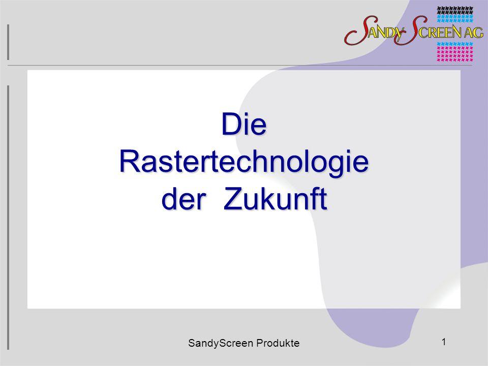 SandyScreen Produkte 1 Die Rastertechnologie der Zukunft