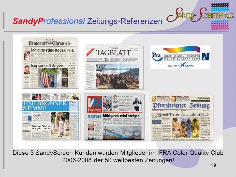 Diese 5 SandyScreen Kunden wurden Mitglieder im IFRA Color Quality Club 2006-2008 der 50 weltbesten Zeitungen! 19 SandyProfessional Zeitungs-Referenze