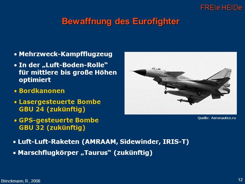 FREIe HEIDe Brinckmann, R., 2006 12 Bewaffnung des Eurofighter Mehrzweck-Kampfflugzeug In der Luft-Boden-Rolle für mittlere bis große Höhen optimiert