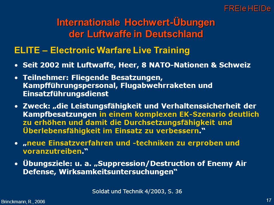 FREIe HEIDe Brinckmann, R., 2006 17 Internationale Hochwert-Übungen der Luftwaffe in Deutschland ELITE – Electronic Warfare Live Training Seit 2002 mi