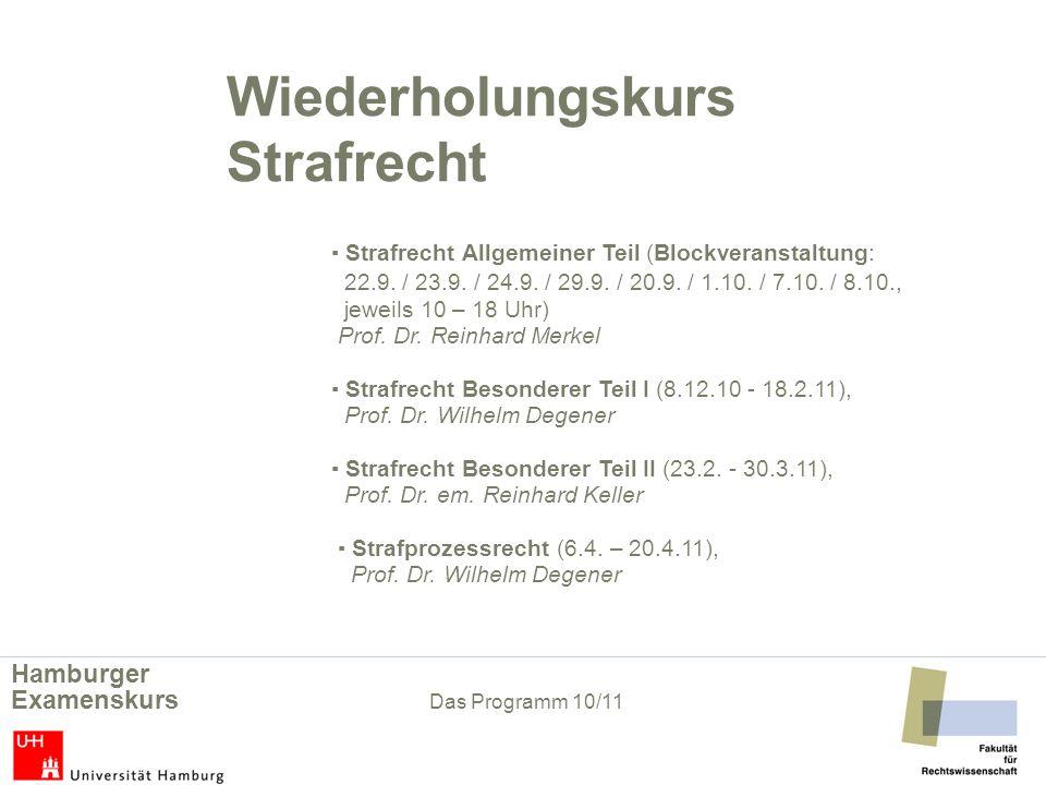 Wiederholungskurs Strafrecht Strafrecht Allgemeiner Teil (Blockveranstaltung: 22.9. / 23.9. / 24.9. / 29.9. / 20.9. / 1.10. / 7.10. / 8.10., jeweils 1