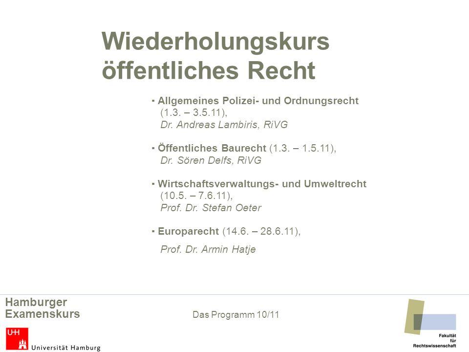 Wiederholungskurs öffentliches Recht Allgemeines Polizei- und Ordnungsrecht (1.3. – 3.5.11), Dr. Andreas Lambiris, RiVG Öffentliches Baurecht (1.3. –