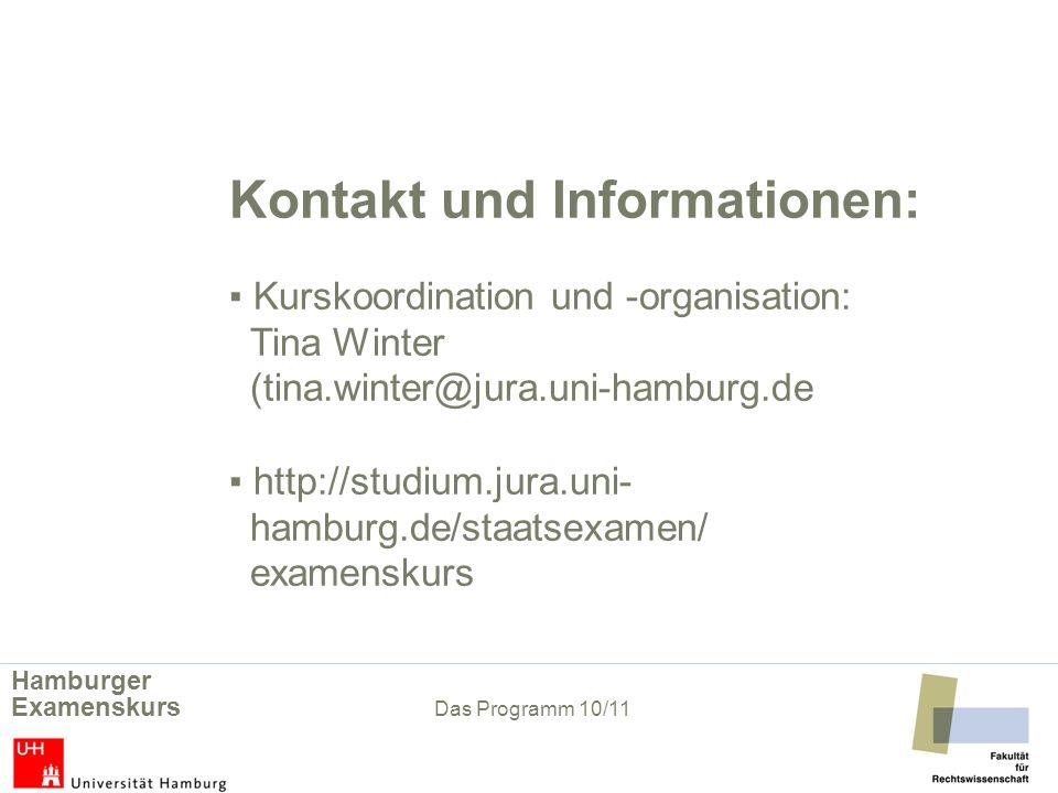 Kontakt und Informationen: Kurskoordination und -organisation: Tina Winter (tina.winter@jura.uni-hamburg.de http://studium.jura.uni- hamburg.de/staats