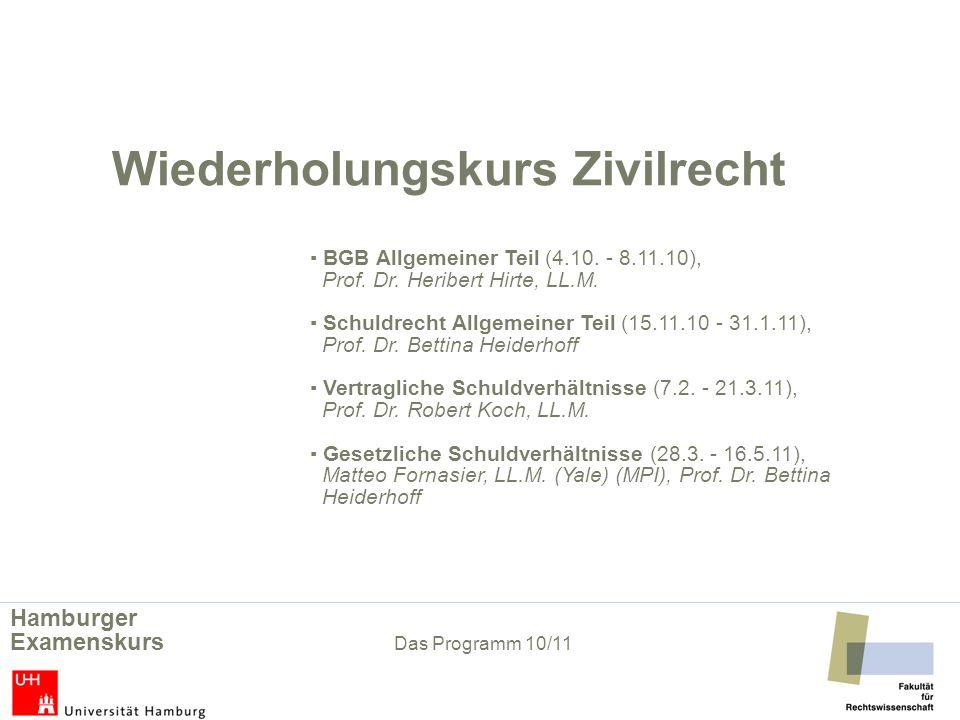 Wiederholungskurs Zivilrecht BGB Allgemeiner Teil (4.10. - 8.11.10), Prof. Dr. Heribert Hirte, LL.M. Schuldrecht Allgemeiner Teil (15.11.10 - 31.1.11)