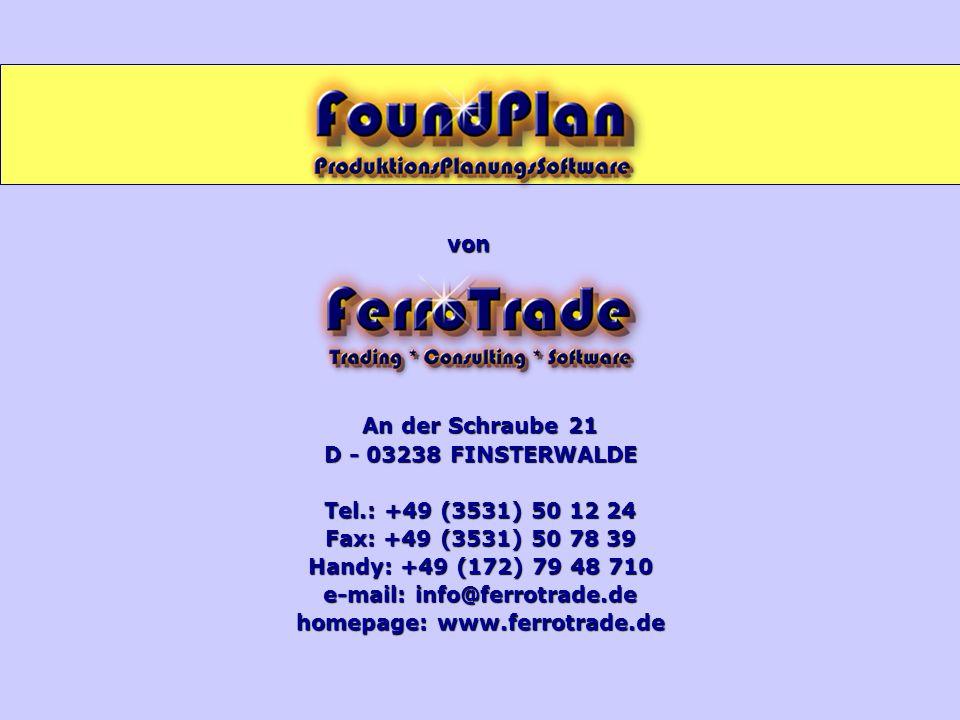 An der Schraube 21 D - 03238 FINSTERWALDE Tel.: +49 (3531) 50 12 24 Fax: +49 (3531) 50 78 39 Handy: +49 (172) 79 48 710 e-mail: info@ferrotrade.de hom