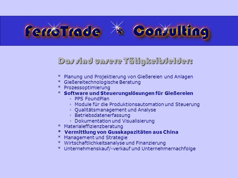 * Planung und Projektierung von Gießereien und Anlagen * Gießereitechnologische Beratung * Prozessoptimierung * Software und Steuerungslösungen für Gi