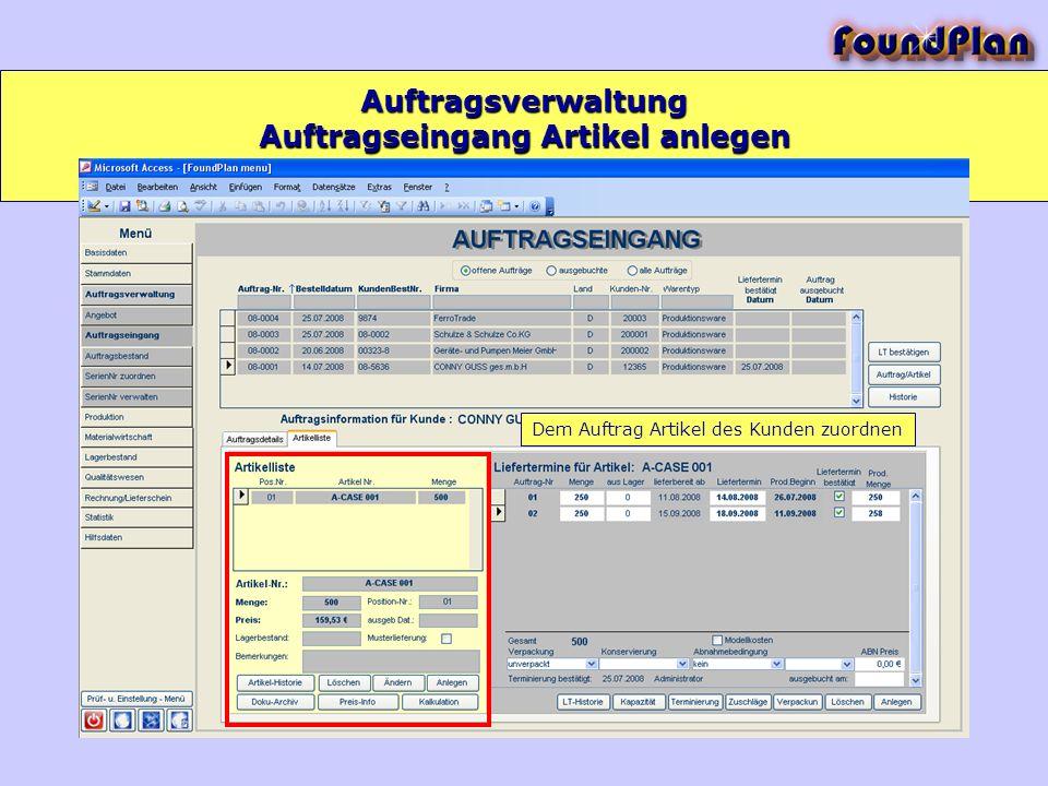 Auftragsverwaltung Dem Auftrag Artikel des Kunden zuordnen Auftragseingang Artikel anlegen