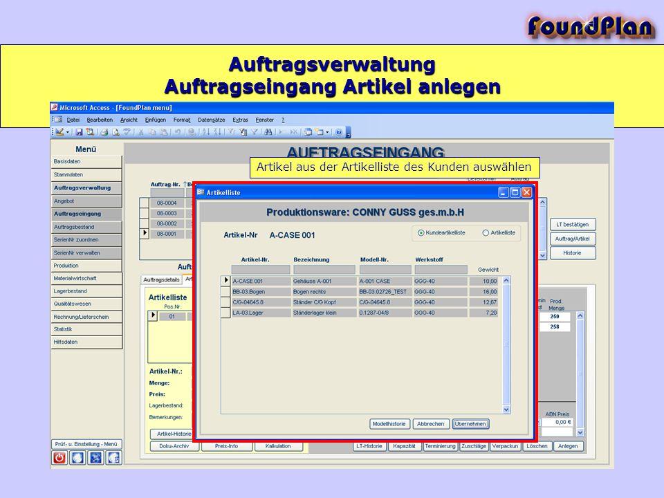 Auftragsverwaltung Artikel aus der Artikelliste des Kunden auswählen Auftragseingang Artikel anlegen