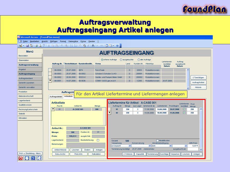 Auftragsverwaltung Für den Artikel Liefertermine und Liefermengen anlegen Auftragseingang Artikel anlegen