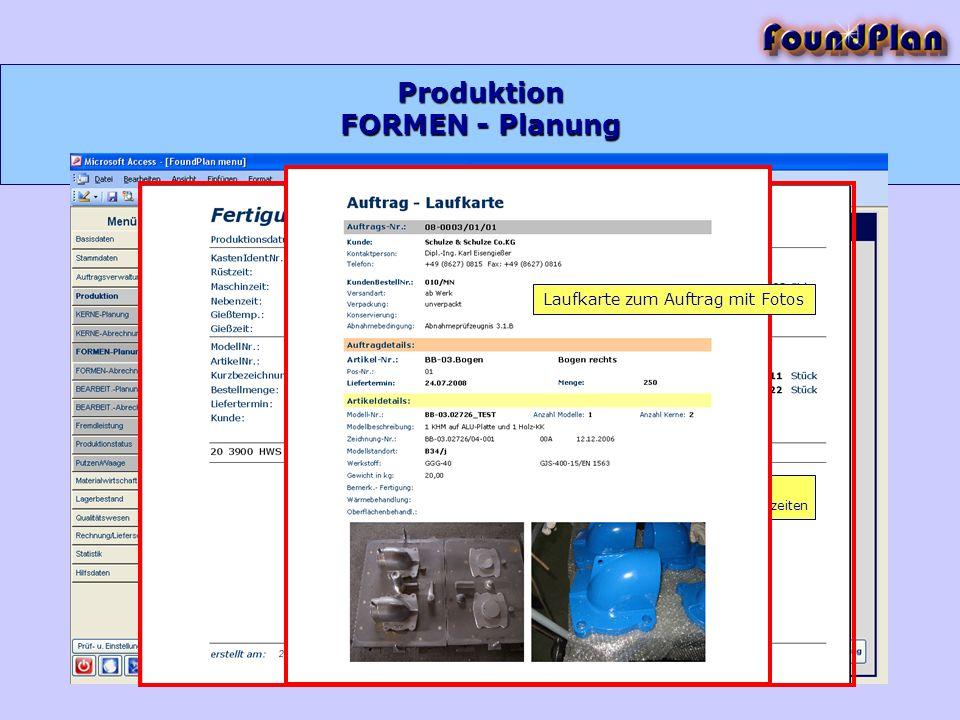 Produktion FORMEN - Planung Bericht Fertigungsauftrag mit allen technologischen Details und Fertigungszeiten Laufkarte zum Auftrag mit Fotos