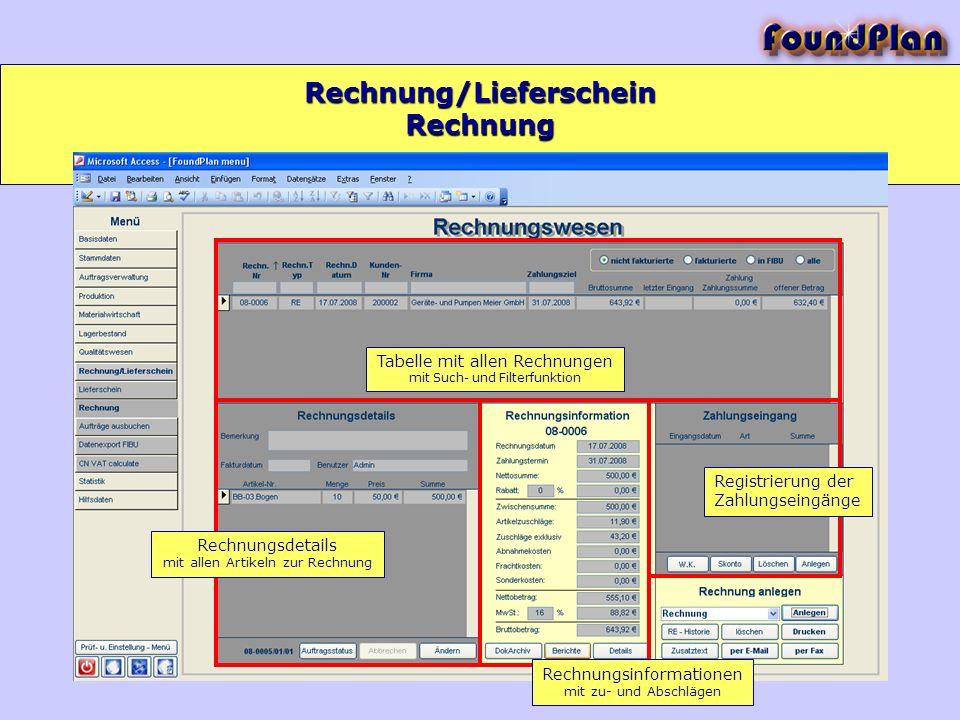 Rechnung/Lieferschein Tabelle mit allen Rechnungen mit Such- und Filterfunktion Rechnungsdetails mit allen Artikeln zur Rechnung Rechnungsinformatione