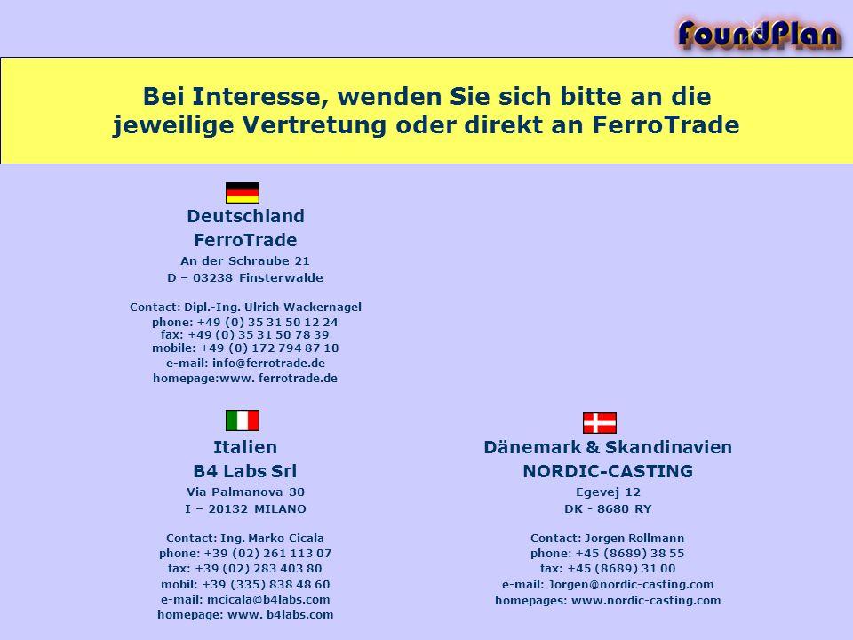 Bei Interesse, wenden Sie sich bitte an die jeweilige Vertretung oder direkt an FerroTrade Deutschland FerroTrade An der Schraube 21 D – 03238 Finster