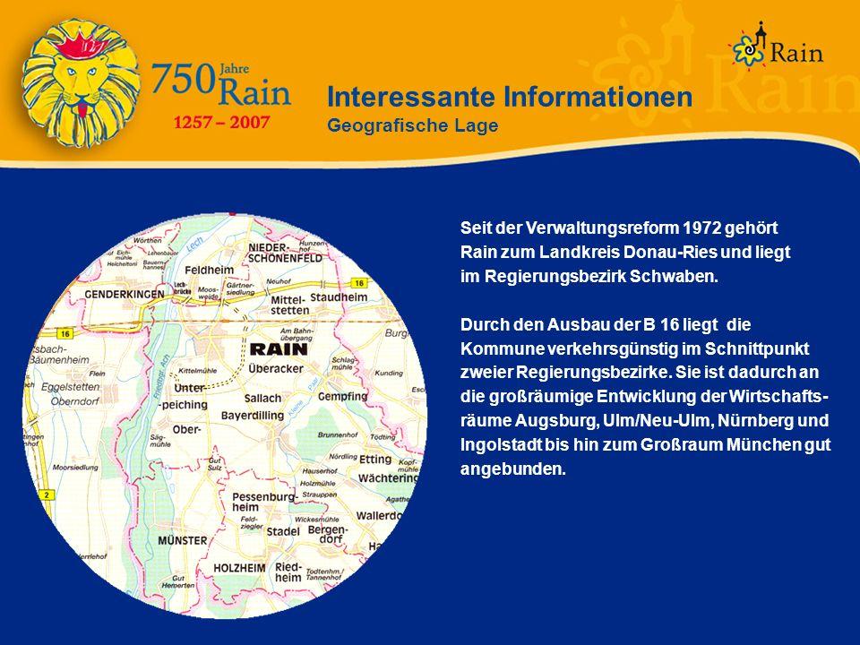 Interessante Informationen Geografische Lage Seit der Verwaltungsreform 1972 gehört Rain zum Landkreis Donau-Ries und liegt im Regierungsbezirk Schwab