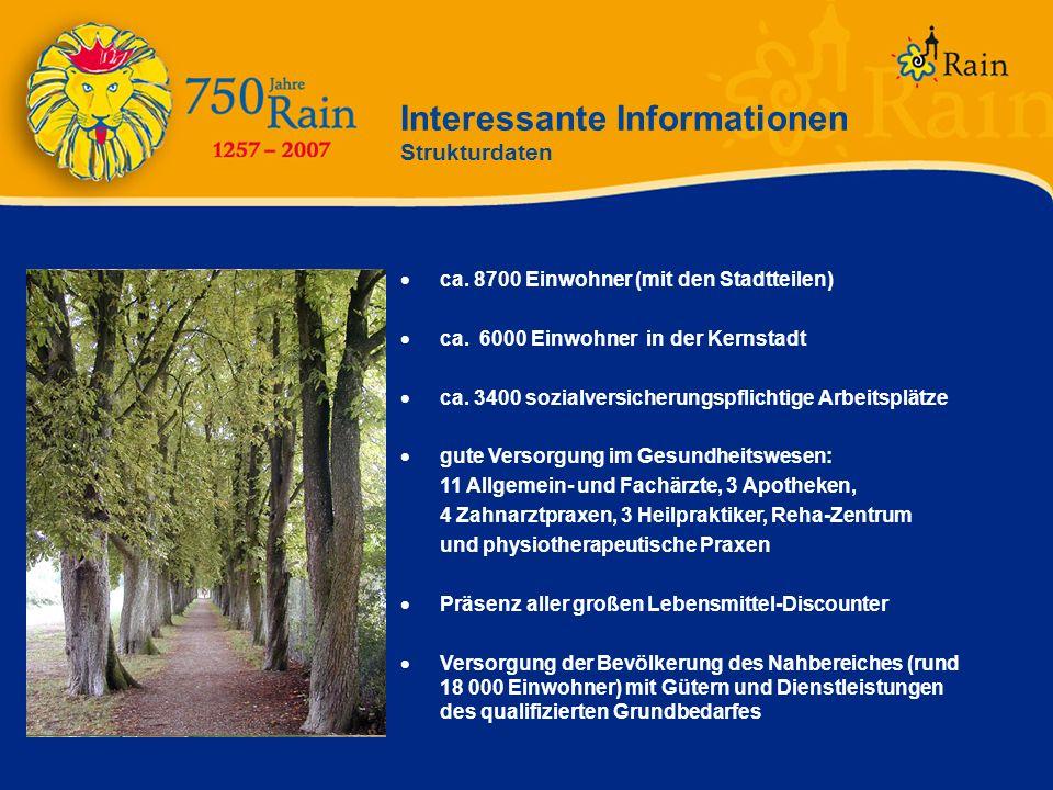 ca. 8700 Einwohner (mit den Stadtteilen) ca. 6000 Einwohner in der Kernstadt ca. 3400 sozialversicherungspflichtige Arbeitsplätze gute Versorgung im G