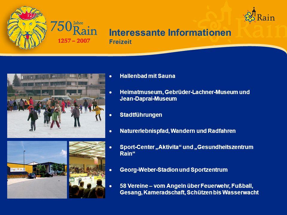 Interessante Informationen Freizeit Hallenbad mit Sauna Heimatmuseum, Gebrüder-Lachner-Museum und Jean-Daprai-Museum Stadtführungen Naturerlebnispfad,