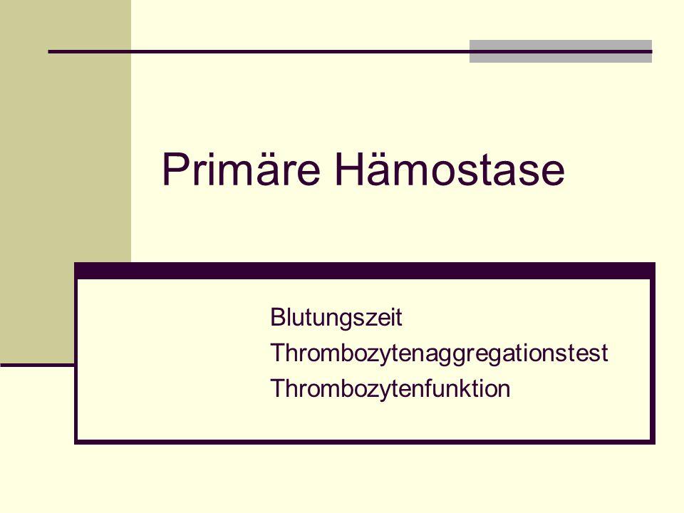 Primäre Hämostase Blutungszeit Thrombozytenaggregationstest Thrombozytenfunktion