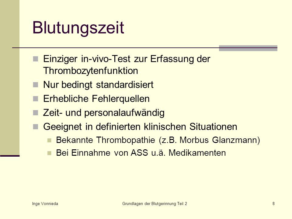 Inge Vonnieda Grundlagen der Blutgerinnung Teil 219 Quick-Test Umrechnung in Prozent Kalibrierung mit Normal- oder Kalibrierplasma Umrechnung der Sekundenwerte anhand einer Bezugskurve Bessere Vergleichbarkeit der Ergebnisse Normbereich: 70 – 120 % (allgemein gültig)