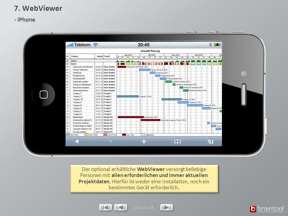 28 von 29 Der optional erhältliche WebViewer versorgt beliebige Personen mit allen erforderlichen und immer aktuellen Projektdaten. Hierfür ist weder