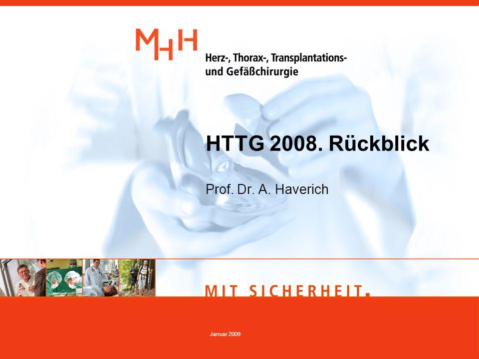 Januar 2009 HTTG 2008. Rückblick Prof. Dr. A. Haverich