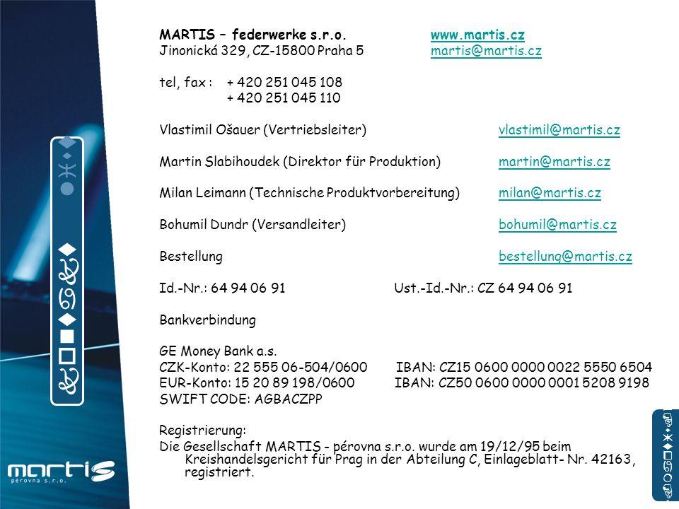 MARTIS – federwerke s.r.o.www.martis.czwww.martis.cz Jinonická 329, CZ-15800 Praha 5martis@martis.czmartis@martis.cz tel, fax :+ 420 251 045 108 + 420
