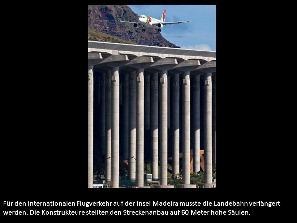 Für den internationalen Flugverkehr auf der Insel Madeira musste die Landebahn verlängert werden. Die Konstrukteure stellten den Streckenanbau auf 60
