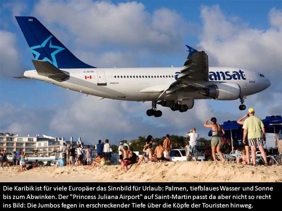 … Flugkapitäne bei Starts und Landungen sehr viel Erfahrung benötigen.