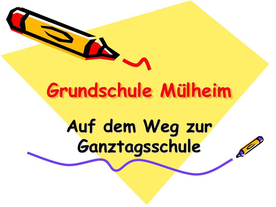 Grundschule Mülheim Auf dem Weg zur Ganztagsschule