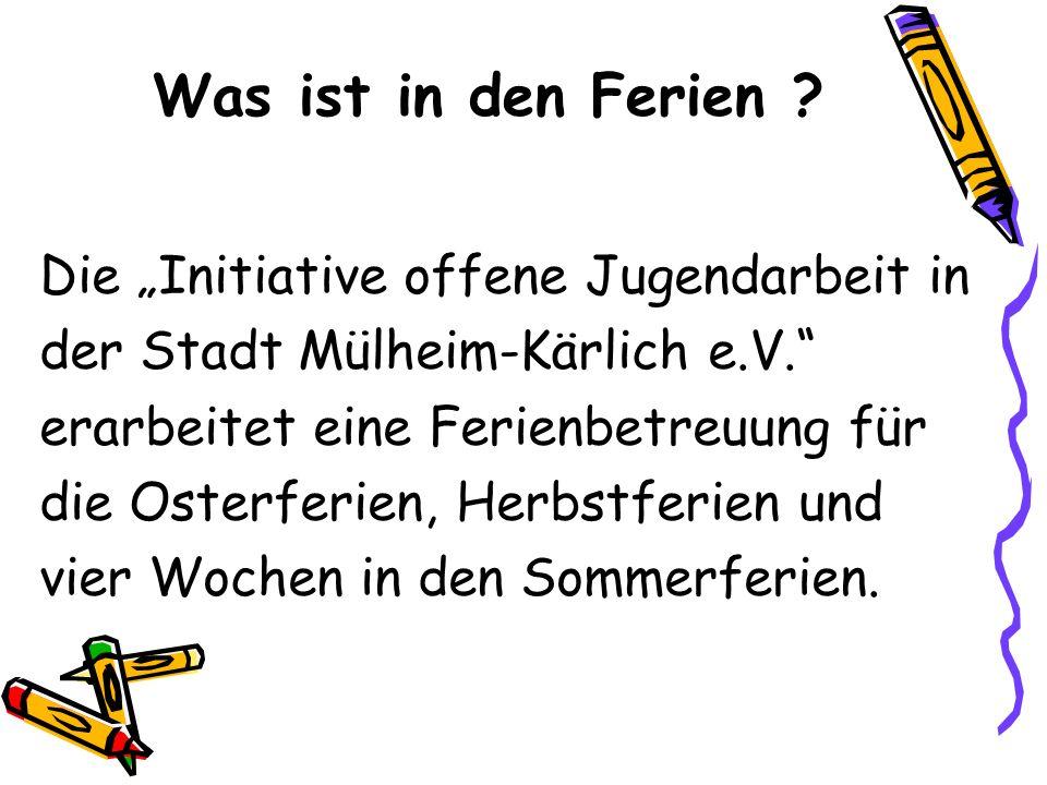 Was ist in den Ferien ? Die Initiative offene Jugendarbeit in der Stadt Mülheim-Kärlich e.V. erarbeitet eine Ferienbetreuung für die Osterferien, Herb