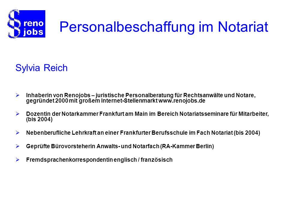 Personalbeschaffung im Notariat Sylvia Reich Inhaberin von Renojobs – juristische Personalberatung für Rechtsanwälte und Notare, gegründet 2000 mit gr