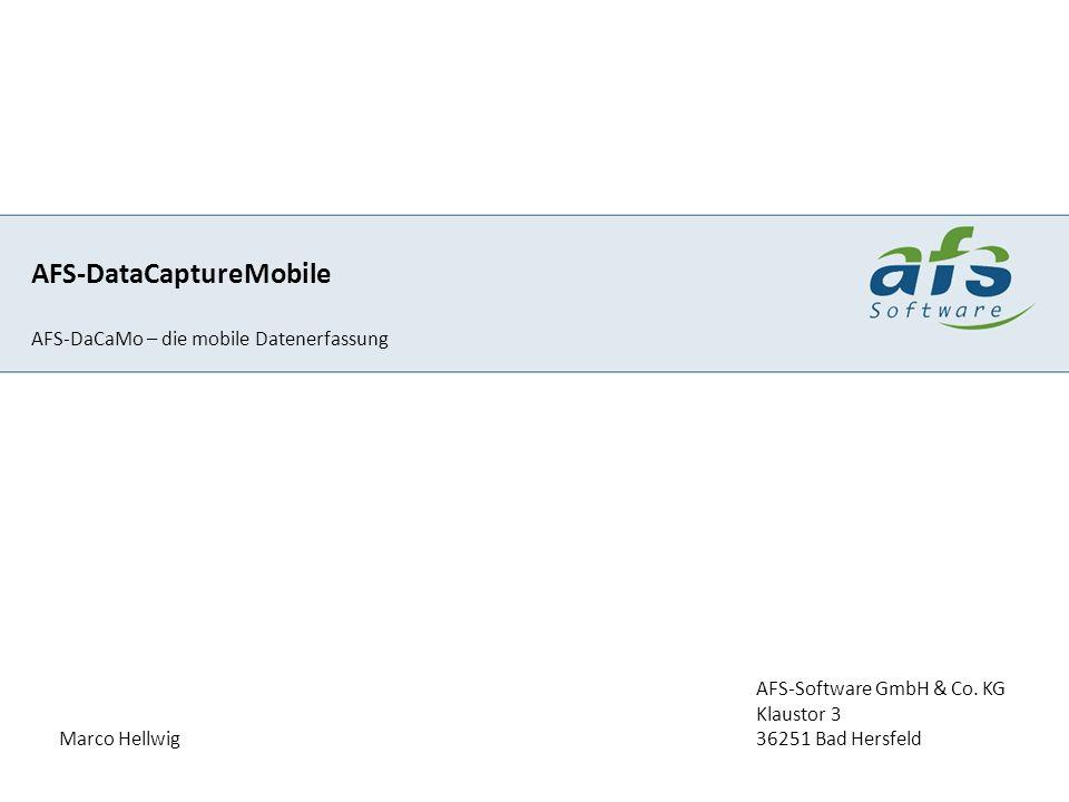 AFS-DataCaptureMobile AFS-DaCaMo – die mobile Datenerfassung Marco Hellwig AFS-Software GmbH & Co. KG Klaustor 3 36251 Bad Hersfeld