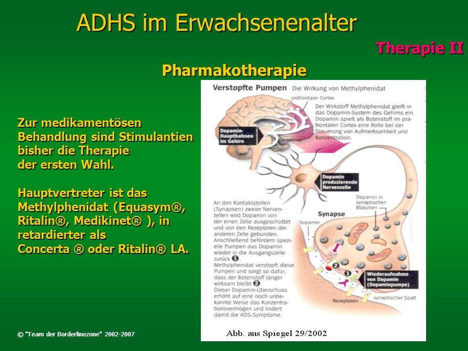 ADHS im Erwachsenenalter Therapie II Pharmakotherapie Zur medikamentösen Behandlung sind Stimulantien bisher die Therapie der ersten Wahl. Hauptvertre