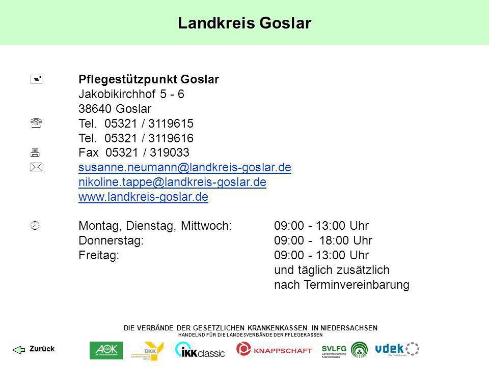 DIE VERBÄNDE DER GESETZLICHEN KRANKENKASSEN IN NIEDERSACHSEN HANDELND FÜR DIE LANDESVERBÄNDE DER PFLEGEKASSEN Landkreis Goslar Pflegestützpunkt Goslar