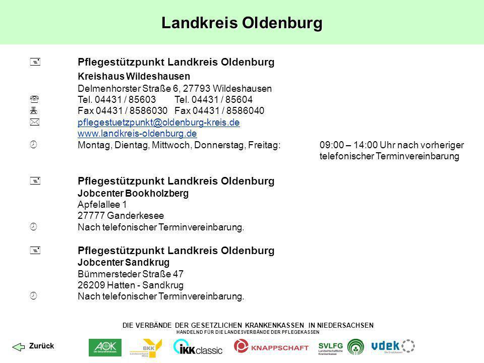 DIE VERBÄNDE DER GESETZLICHEN KRANKENKASSEN IN NIEDERSACHSEN HANDELND FÜR DIE LANDESVERBÄNDE DER PFLEGEKASSEN Landkreis Oldenburg Pflegestützpunkt Lan