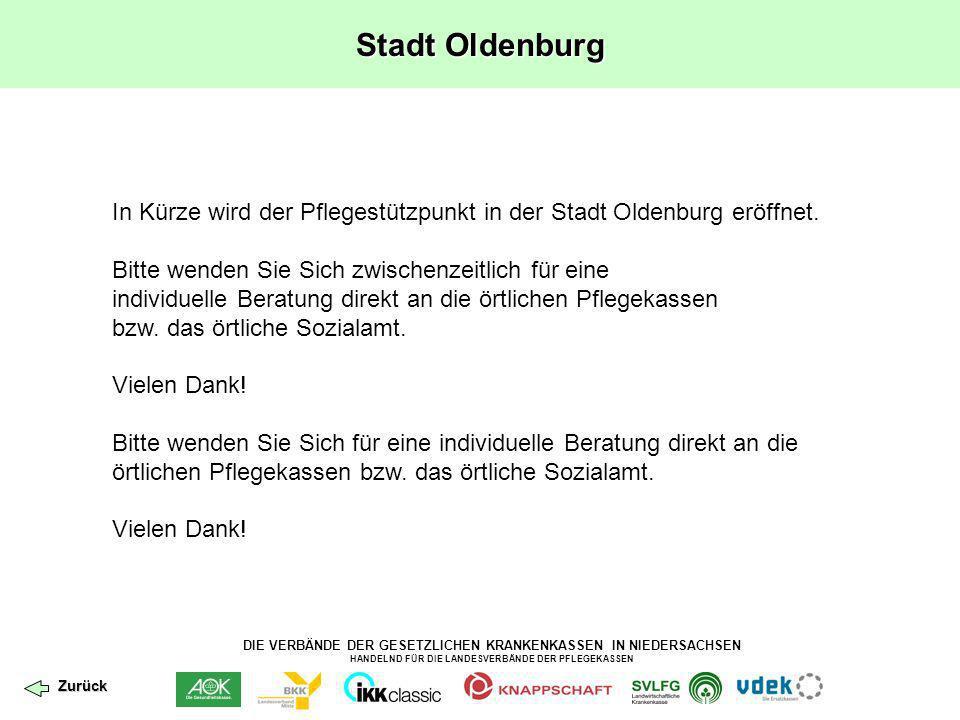DIE VERBÄNDE DER GESETZLICHEN KRANKENKASSEN IN NIEDERSACHSEN HANDELND FÜR DIE LANDESVERBÄNDE DER PFLEGEKASSEN Stadt Oldenburg In Kürze wird der Pflege