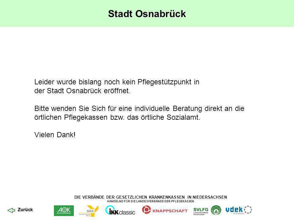 DIE VERBÄNDE DER GESETZLICHEN KRANKENKASSEN IN NIEDERSACHSEN HANDELND FÜR DIE LANDESVERBÄNDE DER PFLEGEKASSEN Stadt Osnabrück Leider wurde bislang noc