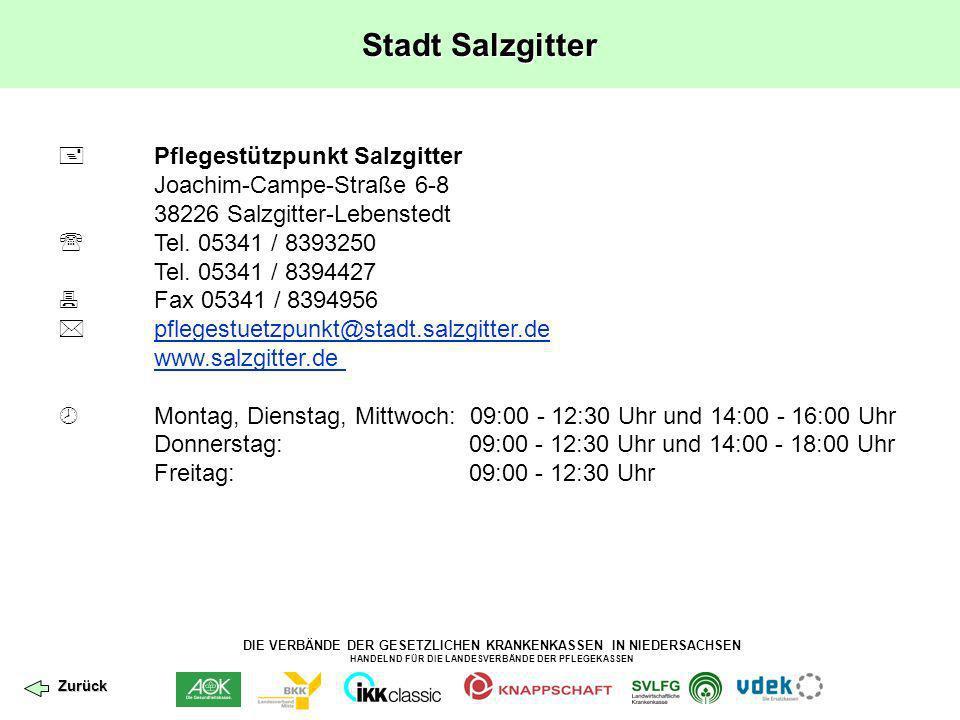 DIE VERBÄNDE DER GESETZLICHEN KRANKENKASSEN IN NIEDERSACHSEN HANDELND FÜR DIE LANDESVERBÄNDE DER PFLEGEKASSEN Stadt Salzgitter Pflegestützpunkt Salzgi