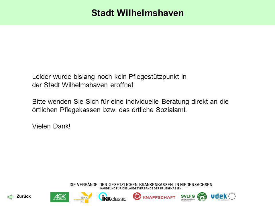 DIE VERBÄNDE DER GESETZLICHEN KRANKENKASSEN IN NIEDERSACHSEN HANDELND FÜR DIE LANDESVERBÄNDE DER PFLEGEKASSEN Stadt Wilhelmshaven Leider wurde bislang