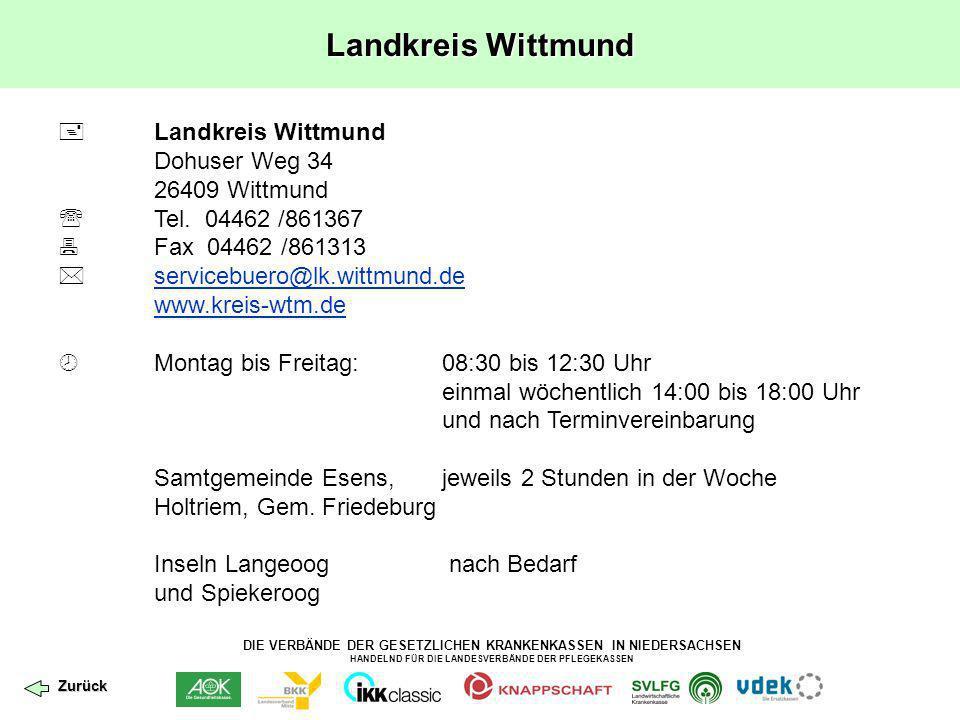 DIE VERBÄNDE DER GESETZLICHEN KRANKENKASSEN IN NIEDERSACHSEN HANDELND FÜR DIE LANDESVERBÄNDE DER PFLEGEKASSEN Landkreis Wittmund Dohuser Weg 34 26409