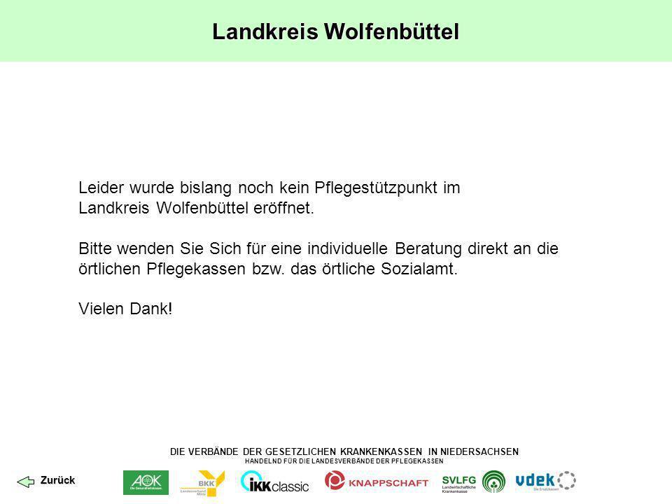 DIE VERBÄNDE DER GESETZLICHEN KRANKENKASSEN IN NIEDERSACHSEN HANDELND FÜR DIE LANDESVERBÄNDE DER PFLEGEKASSEN Landkreis Wolfenbüttel Leider wurde bisl