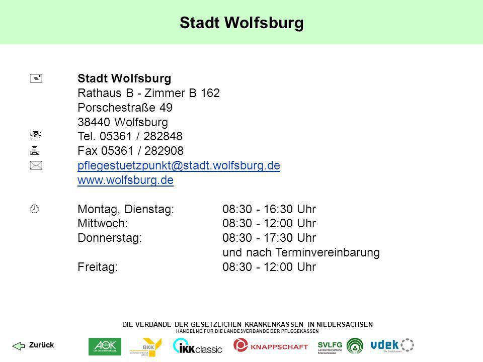 DIE VERBÄNDE DER GESETZLICHEN KRANKENKASSEN IN NIEDERSACHSEN HANDELND FÜR DIE LANDESVERBÄNDE DER PFLEGEKASSEN Stadt Wolfsburg Rathaus B - Zimmer B 162