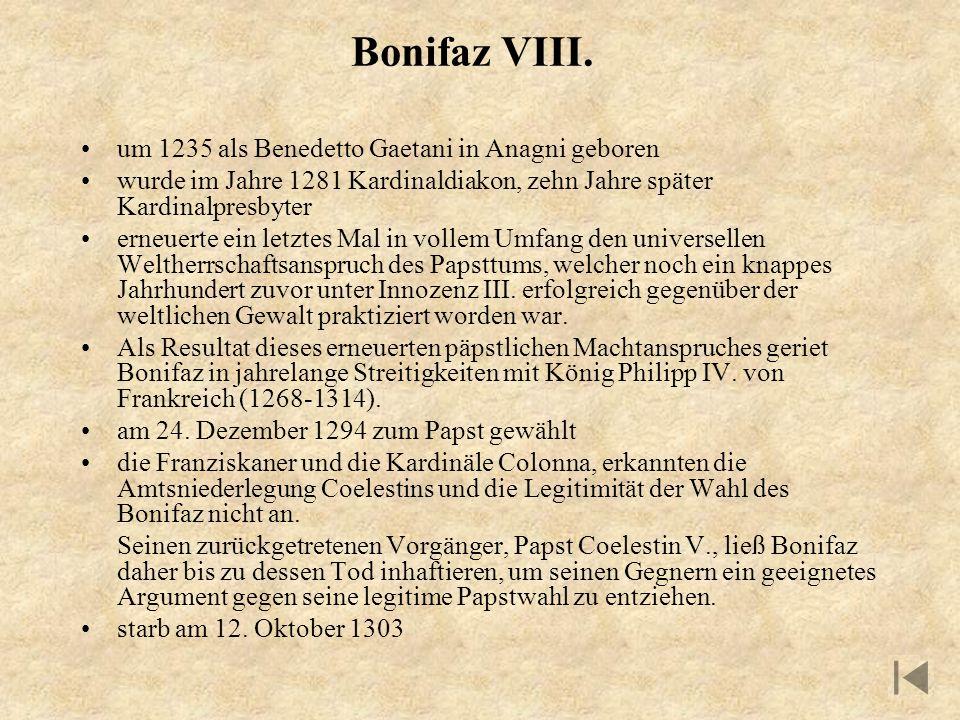 Bonifaz VIII. um 1235 als Benedetto Gaetani in Anagni geboren wurde im Jahre 1281 Kardinaldiakon, zehn Jahre später Kardinalpresbyter erneuerte ein le